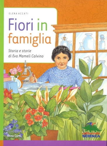 La copertina del libro Fiori in famiglia pubblicato nel 2011 dall'Editoriale scienza