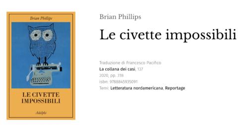 Le civette impossibili di Brian Phillips
